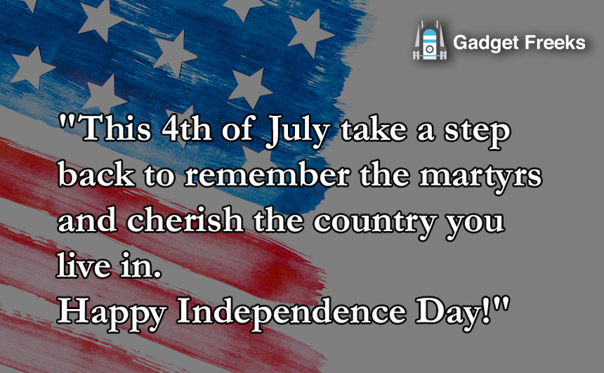 Happy 4th Of July 2019 Wishes Usa Independence Day Wishes For Fourth Of July Gadget Freeks