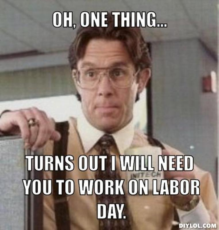 funny memes for Labor Day 2019