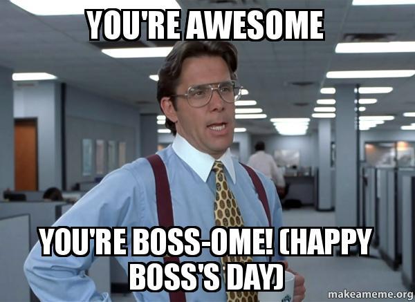 Boss's Day Memes 2019