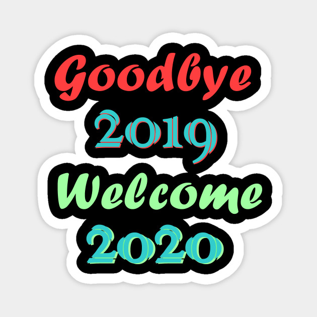 Goodbye 2019 Hello Welcome 2020 Images Quotes Status