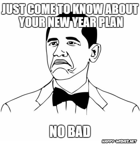 Happy new year meme obama saying, not a bad plan