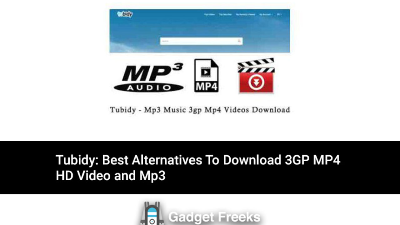 Tubidy 2020 Top 5 Best Alternatives Websites Apps Gadget Freeks