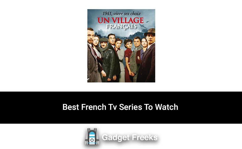 Best French Tv Series To Watch
