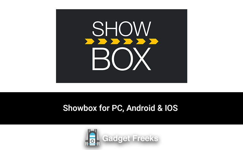 Showbox for PC, Android & IOS